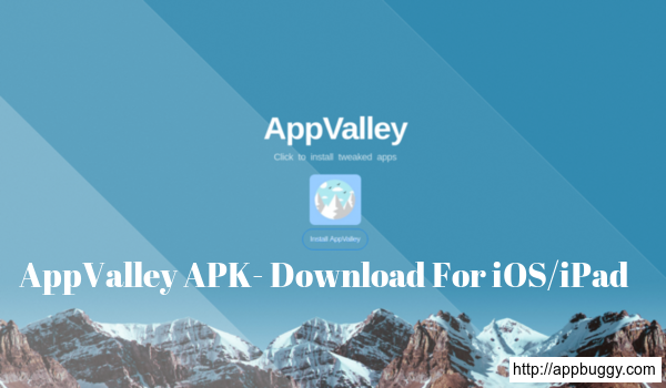 AppValley APK | Download For iOS iPhone/iPad And Android