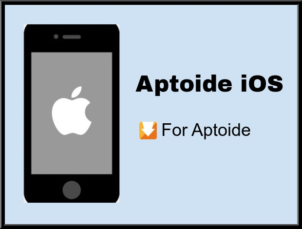 Aptoide iOS - Install On iOS/Mac/ And iPhone Device